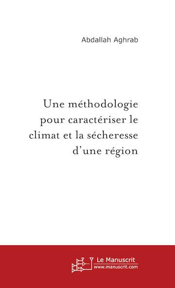 Une méthodologie pour caractériser le climat et la sécheresse d'une région