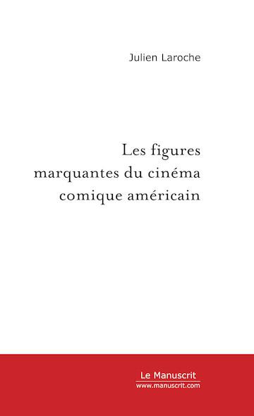 Les figures marquantes du cinéma comique américain