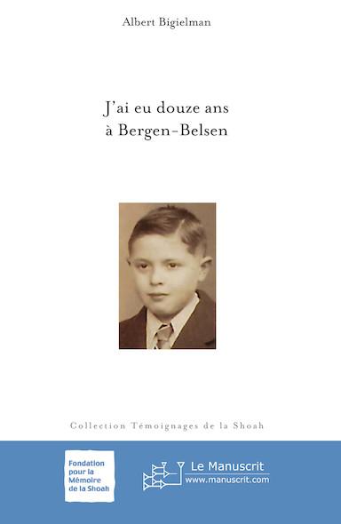 J'ai eu douze ans à Bergen-Belsen