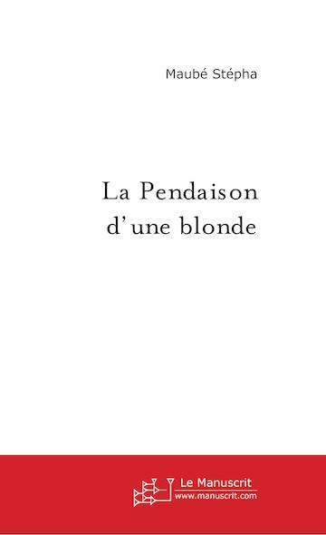 La pendaison d'une blonde