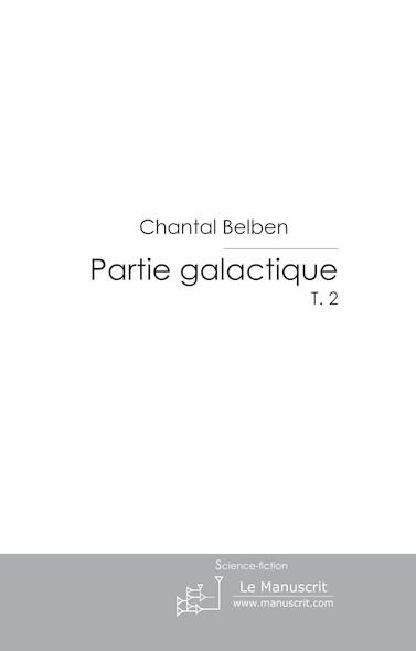 Partie galactique (tome 2)