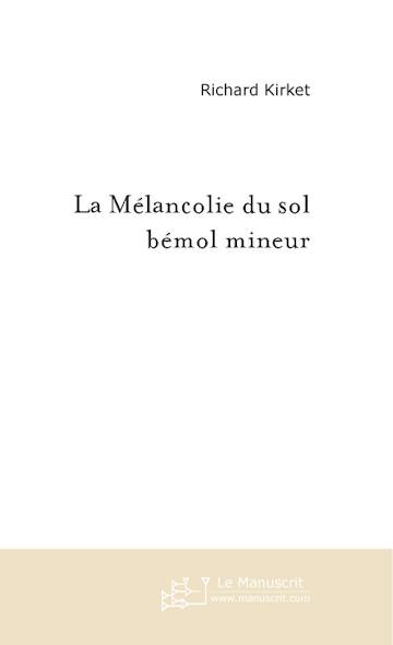 La mélancolie du sol bémol mineur