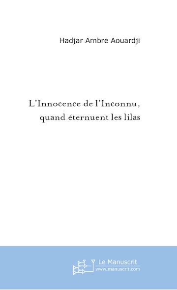 L'Innocence de l'Inconnu, quand éternuent les lilas