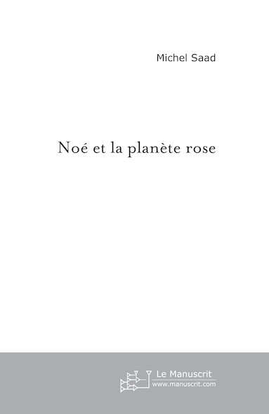 Noé et la Planète rose
