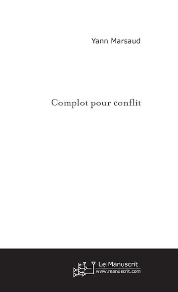 Complot Pour Conflit