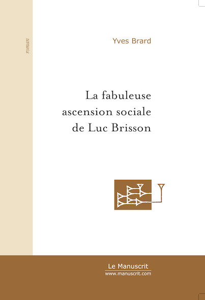 La fabuleuse ascension sociale de Luc Brisson