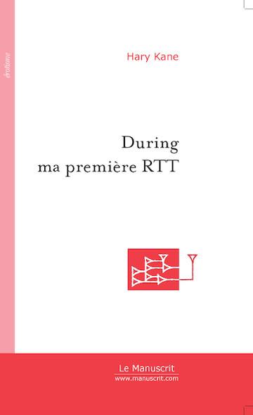 During ma première RTT