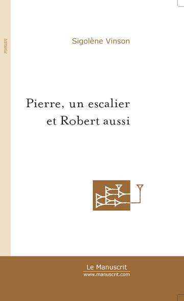 Pierre, un escalier et Robert aussi