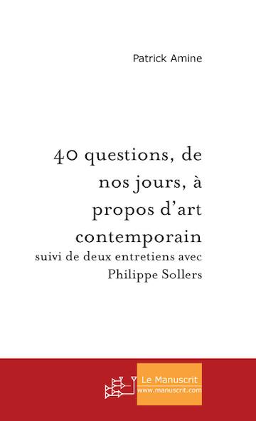 40 questions, de nos jours, à propos d'art contemporain