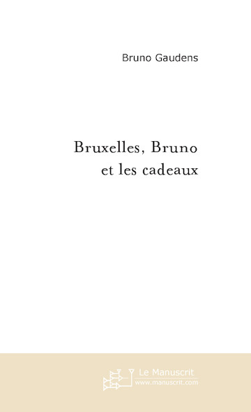 Bruxelles, Bruno et les cadeaux