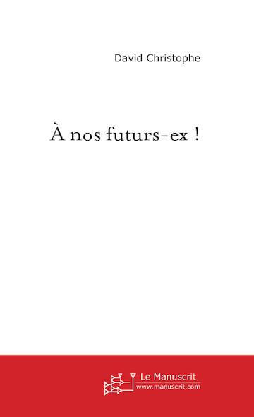 A nos futurs-ex !