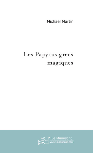 Les papyrus grecs magiques