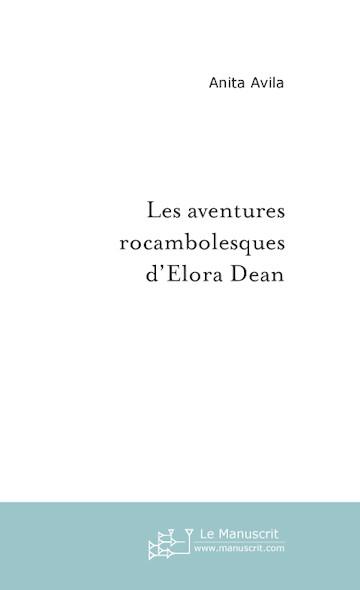 Les aventures rocambolesques d'Elora Dean
