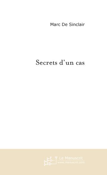 Secrets d'un cas