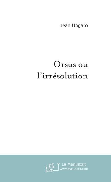 Orsus ou l'irrésolution