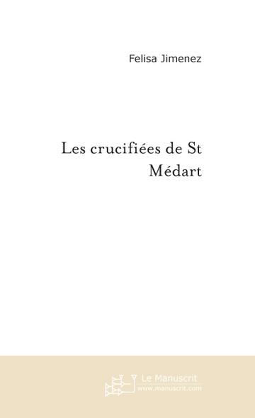 Les crucifiées de St Médart