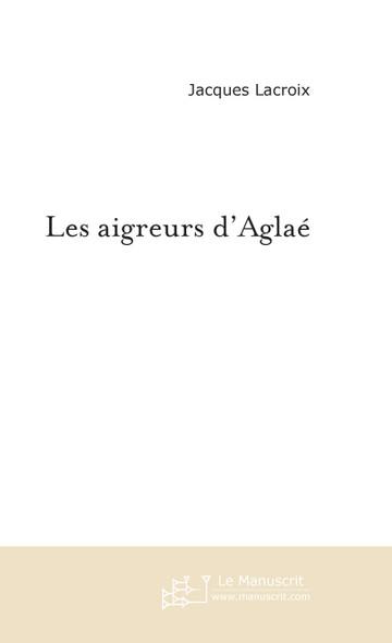 Les aigreurs d'Aglaé