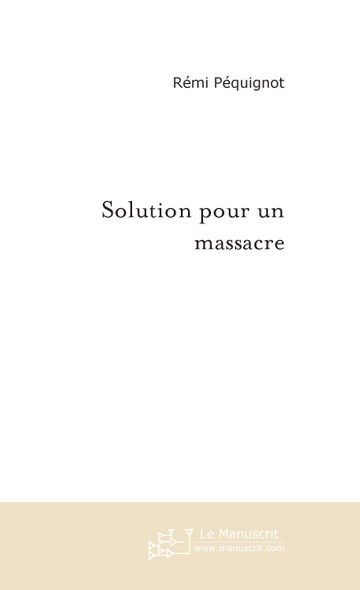 Solution pour un massacre