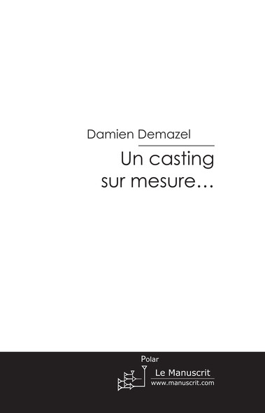 Un casting sur mesure...
