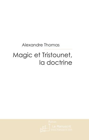 Magic et Tristounet. La doctrine