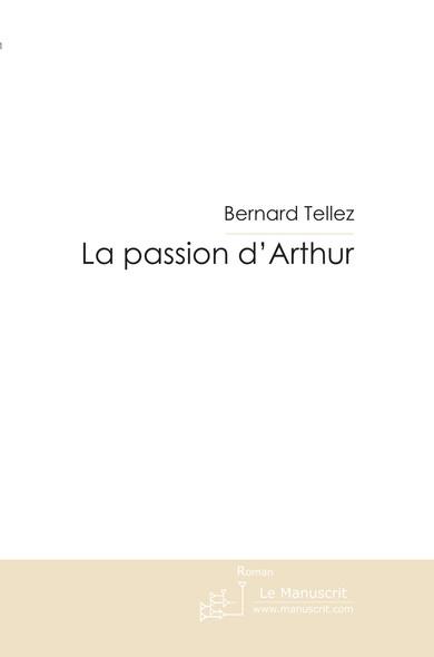 La passion d'Arthur