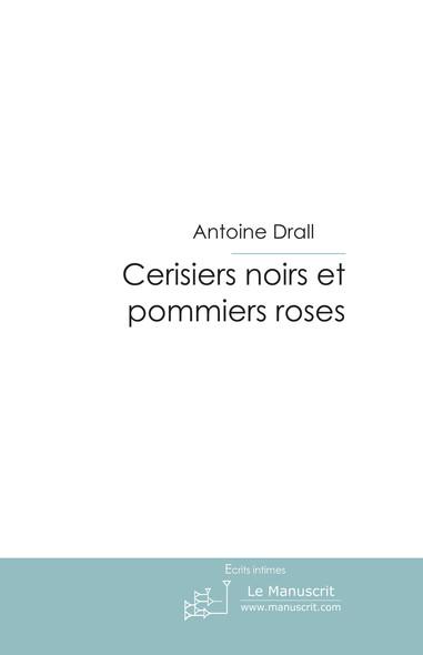 Cerisiers noirs et pommiers roses