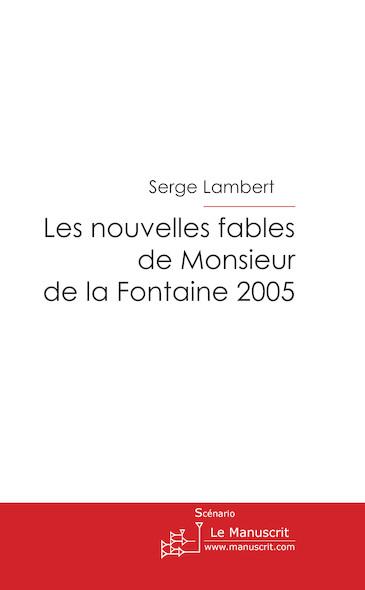 Les nouvelles fables de Monsieur de La Fontaine 2005