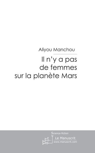 Il n'y a pas de femmes sur la planète Mars