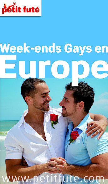 Week-ends Gays en Europe 2013 Petit Futé (avec avis des lecteurs)