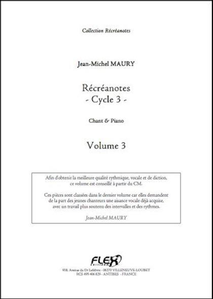 Récréanotes - Cycle 3 - Volume 3 - J.-M. MAURY - Chorale d'Enfants et Piano