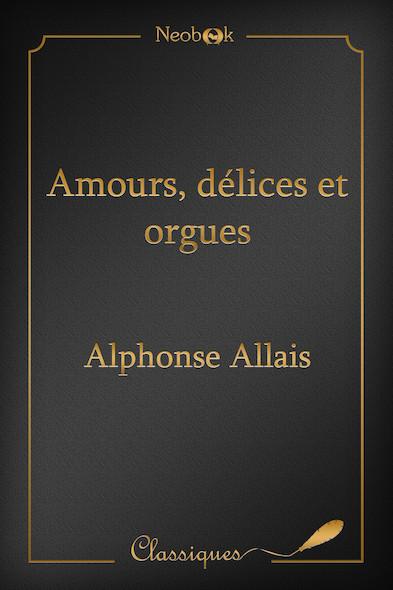Amours, délices et orgues