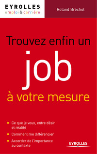 Trouver enfin un job à votre mesure |