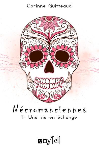 Nécromanciennes - 1 : Une vie en échange