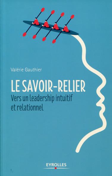 Le savoir-relier : Vers un leadership intuitif et relationnel