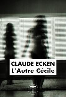 L'Autre Cécile | Ecken, Claude