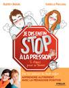 Je dis (enfin) STOP à la pression ! : 5 étapes pour se libérer