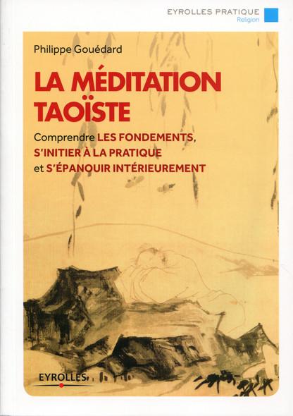 La méditation taoïste : Comprendre les fondements, s'initier à la pratique et s'épanouir intérieurement