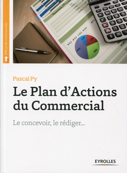 Le plan d'actions du commercial : Le concevoir, le rédiger...