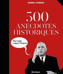 500 Anecdotes historiques   Daniel Ichbiah