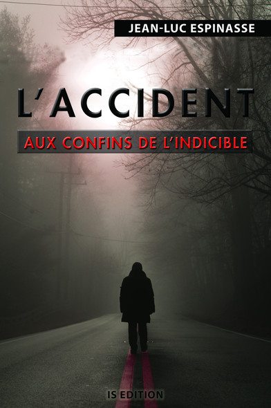 L'accident : Aux confins de l'indicible