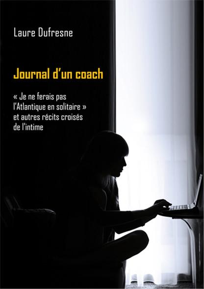 """Journal d'un coach : """"Je ne ferais pas l'Atlantique en solitaire"""" et autres récits croisés de l'intime"""