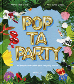 Pop ta party : 80 projets kraft and food pour une party réussie | Ananas Des Bananas