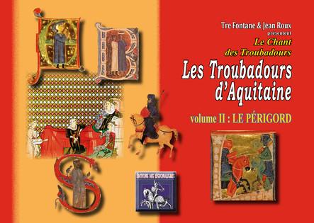 Les Troubadours d'Aquitaine (volume 2 : le Périgord)