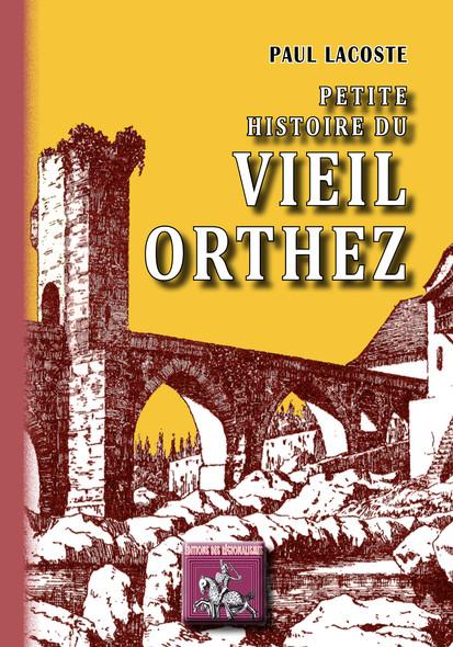 Petite Histoire du Vieil Orthez