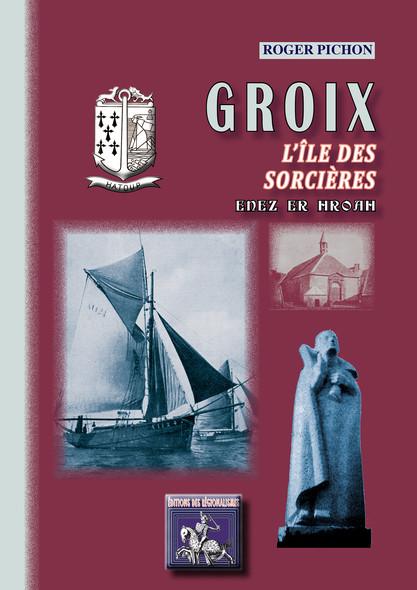 Groix l'île des Sorcières : Enez er Hroah