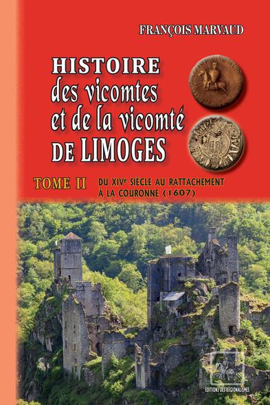 Histoire des Vicomtes & de la Vicomté de Limoges : (Tome II)