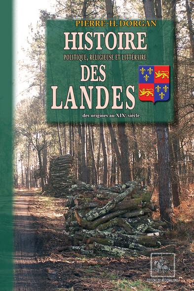 Histoire politique, religieuse & littéraire des Landes : (des origines au XIXe siècle)