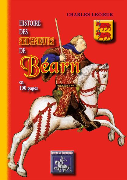 Histoire des Seigneurs de Béarn en 100 pages