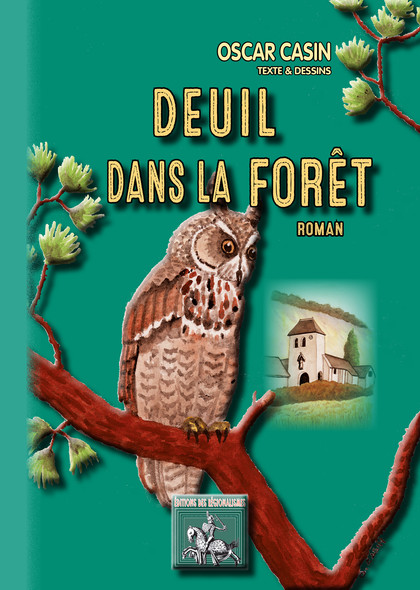 Deuil dans la forêt : roman