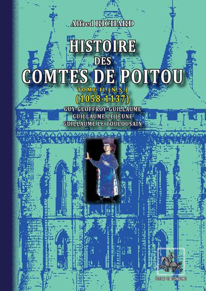 Histoire des Comtes de Poitou (Tome 2  n. s. : 1058-1137)